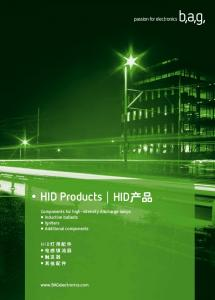 HID Products HID. Components for high-intensity discharge lamps Inductive ballasts Igniters Additional components HID