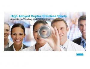 High Alloyed Duplex Stainless Steels Aspects on Welding and Fabrication