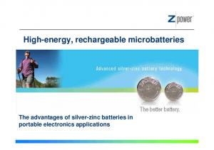 High-energy, rechargeable microbatteries The advantages of silver-zinc batteries in portable electronics applications