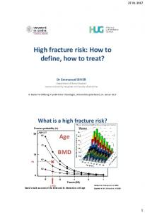 High fracture risk: How to define, how to treat?