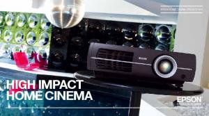 HIGH IMPACT HOME CINEMA EPSON HOME CINEMA PROJECTORS