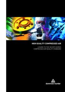 HIGH QUALITY COMPRESSED AIR A GUIDE TO THE ISO 8573 SERIES COMPRESSED AIR QUALITY STANDARD