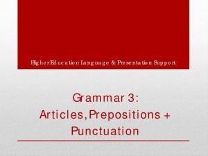 Higher Education Language & Presentation Support. Grammar 3: Articles, Prepositions + Punctuation