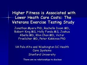 Higher Fitness is Associated with Lower Heath Care Costs: The Veterans Exercise Testing Study