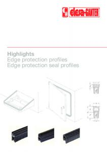 Highlights Edge protection profiles Edge protection seal profiles