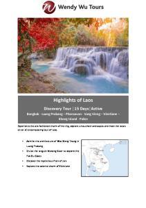 Highlights of Laos. Discovery Tour 15 Days Active. Bangkok - Luang Prabang Phonsavan - Vang Vieng Vientiane Khong Island - Pakse