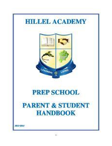 HILLEL ACADEMY PREP SCHOOL PARENT & STUDENT HANDBOOK