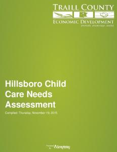 Hillsboro Child Care Needs Assessment. Compiled: Thursday, November 19, Powered by