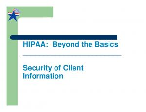 HIPAA: Beyond the Basics. Security of Client Information