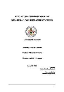 HIPOACUSIA NEUROSENSORIAL BILATERAL CON IMPLANTE COCLEAR