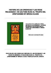 HISTORIA DE LAS CREENCIAS Y LAS IDEAS RELIGIOSAS II. DE GAUTAMA BUDA AL TRIUNFO DEL CRISTIANISMO BY MIRCEA ELIADE