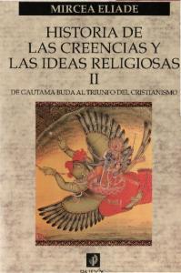 HISTORIA DE LAS CREENCIAS Y LAS IDEAS RELIGIOSAS II DE GAUTAMA BUD A AL TRIUNFO DEL CRISTIANISMO