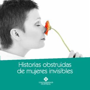 Historias obstruidas de mujeres invisibles