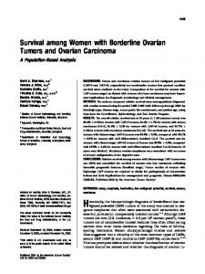 Historically, the histopathologic diagnosis of borderline or low malignant. Survival among Women with Borderline Ovarian Tumors and Ovarian Carcinoma