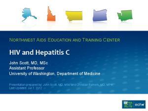 HIV and Hepatitis C NORTHWEST AIDS EDUCATION AND TRAINING CENTER