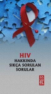 HIV HAKKINDA SIKCA SORULAN SORULAR