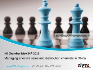 HK Chamber May 24 th 2012 Managing effective sales and distribution channels in China