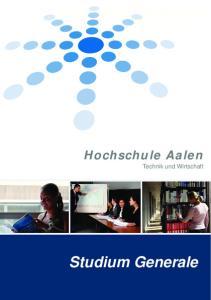 Hochschule Aalen. Studium Generale. Hochschule Aalen. Technik und Wirtschaft. Technik und Wirtschaft