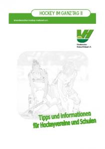 HOCKEY IM GANZTAG II. Westdeutscher Hockey-Verband e.v. HOCKEY IM GANZTAG II. Westdeutscher Hockey-Verband e.v