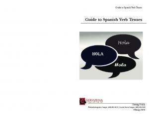 Hola. Guide to Spanish Verb Tenses. Hola. Hola. Guide to Spanish Verb Tenses