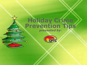 Holiday Crime Prevention Tips. presented by: