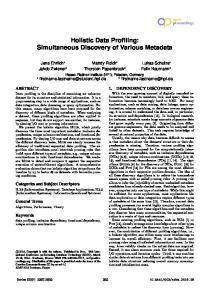 Holistic Data Profiling: Simultaneous Discovery of Various Metadata
