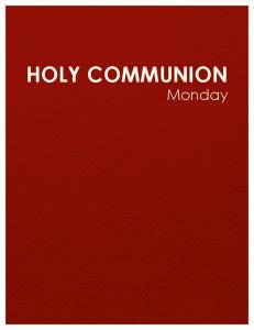 HOLY COMMUNION. Monday