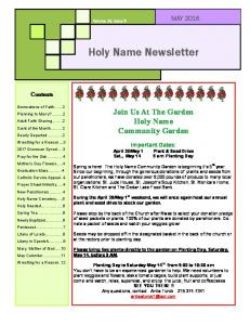Holy Name Newsletter. Join Us At The Garden Holy Name Community Garden MAY Contents. Important Dates: