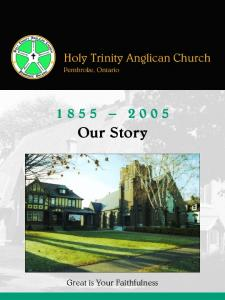 Holy Trinity Anglican Church Pembroke, Ontario Our Story. Great is Your Faithfulness