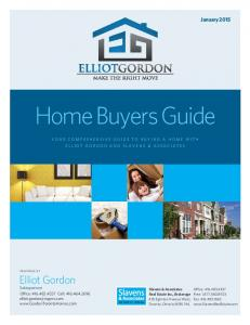 Home Buyers Guide. January Salesperson YOUR COMPREHENSIVE GUIDE TO BUYING A HOME WITH ELLIOT GORDON AND SLAVENS & ASSOCIATES