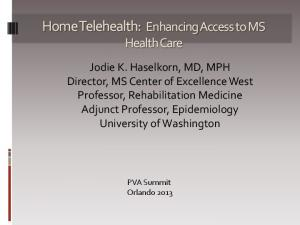 Home Telehealth: Enhancing Access to MS Health Care