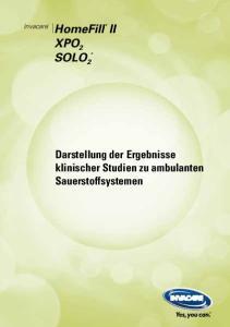 HomeFill II XPO 2 SOLO 2. Darstellung der Ergebnisse klinischer Studien zu ambulanten Sauerstoffsystemen. Invacare
