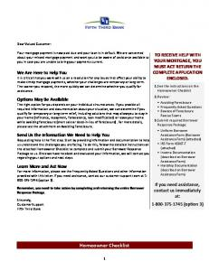 Homeowner Checklist TO RECEIVE HELP WITH YOUR MORTGAGE, YOU MUST ACT RETURN THE COMPLETE APPLICATION ENCLOSED