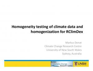 Homogeneity testing of climate data and. Markus Donat Climate Change Research Centre University of New South Wales Sydney, Australia
