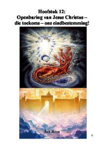 Hoofstuk 12: Openbaring van Jesus Christus die toekoms ons eindbestemming!