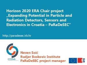 Horizon 2020 ERA Chair project Expanding Potential in Particle and Radiation Detectors, Sensors and Electronics in Croatia PaRaDeSEC