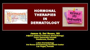 HORMONAL THERAPIES IN DERMATOLOGY