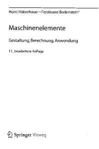 Horst Haberhauer Ferdinand Bodenstein+ Maschinenelemente. Gestaltung, Berechnung, Anwendung. 17., bearbeitete Auflage. 4 l Springer Vieweg