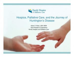 Hospice, Palliative Care, and the Journey of Huntington s Disease