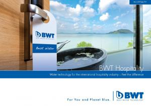HOSPITALITY. BWT Hospitality. Water technology for the international hospitality industry Feel the difference