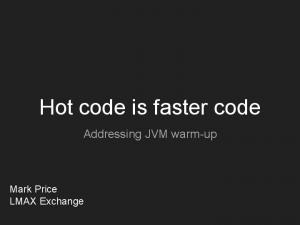 Hot code is faster code