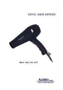 HOTEL HAIR DRYERS. More than hot air!