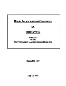 HOUSE APPROPRIATIONS COMMITTEE EDUCATION REPORT ON THE CONTINUATION AND EXPANSION BUDGETS. House Bill May 12, 2016