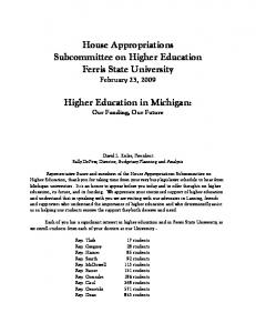 House Appropriations Subcommittee on Higher Education Ferris State University February 23, Higher Education in Michigan: Our Funding, Our Future