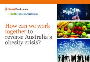 How can we work together to reverse Australia s obesity crisis?