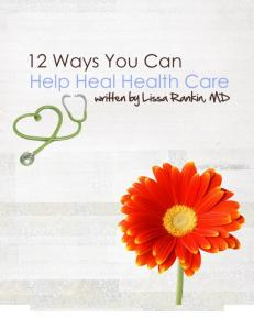 How Can You Help Heal Health Care? 1. Take charge of your health