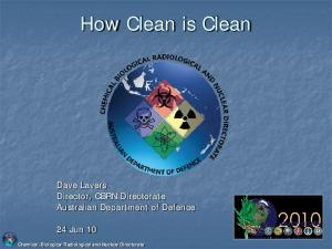 How Clean is Clean. Dave Lavers Director, CBRN Directorate Australian Department of Defence. 24 Jun 10