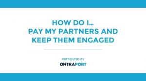 HOW DO I PAY MY PARTNERS AND KEEP THEM ENGAGED PRESENTED BY