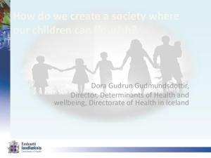 How do we create a society where our children can flourish?