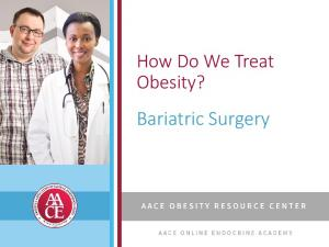 How Do We Treat Obesity? Bariatric Surgery